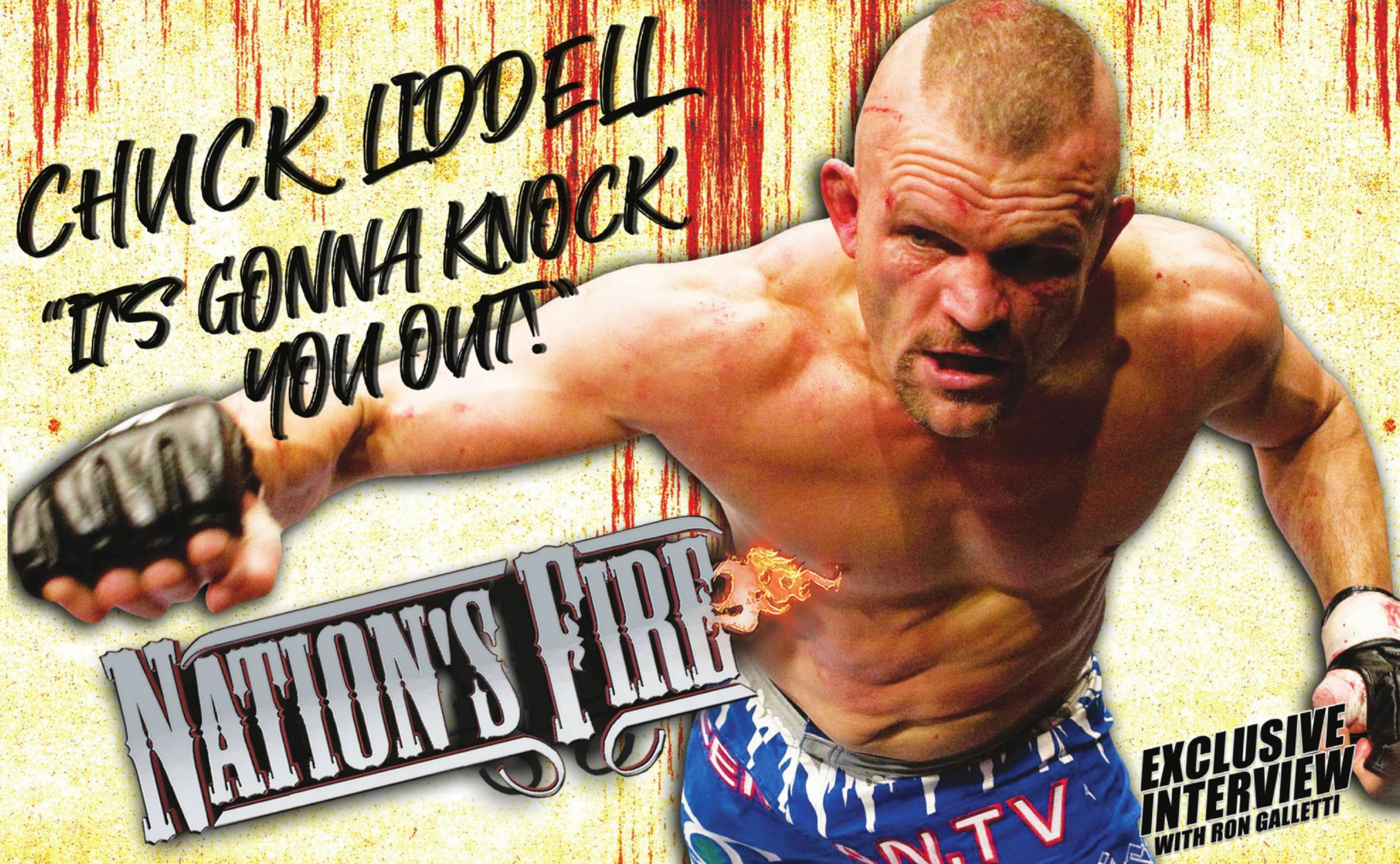 NATION'S FIRE - CHUCK LIDDELL 'ITS GONNA KNOCK YOU OUT!'