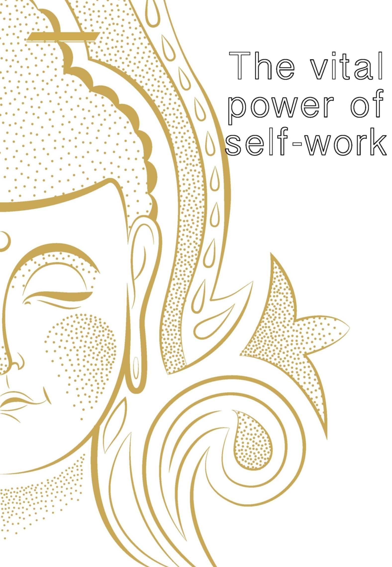 The vital power of self-work