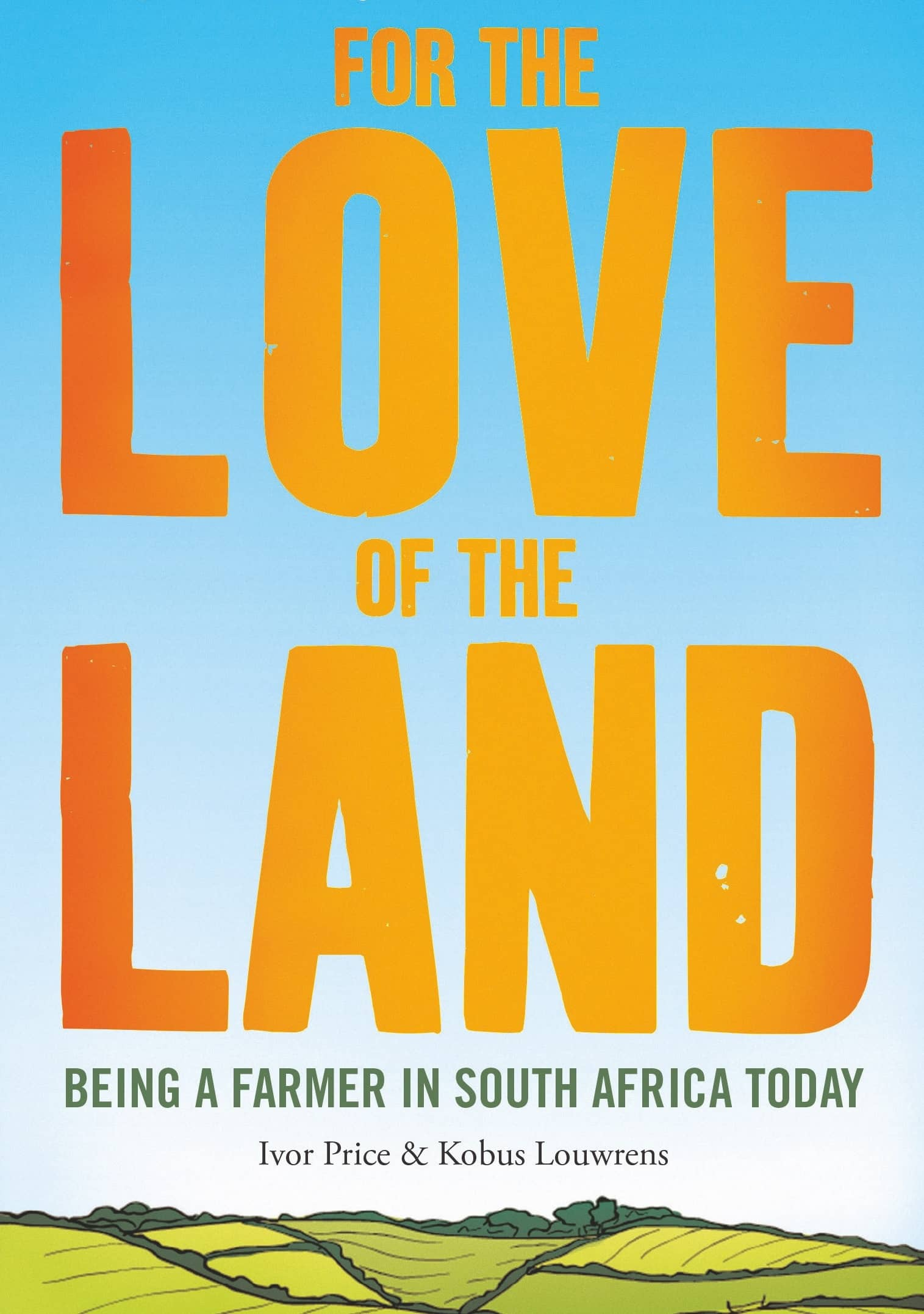 For The Love Of The Land - Being A Farmer In South Africa Today