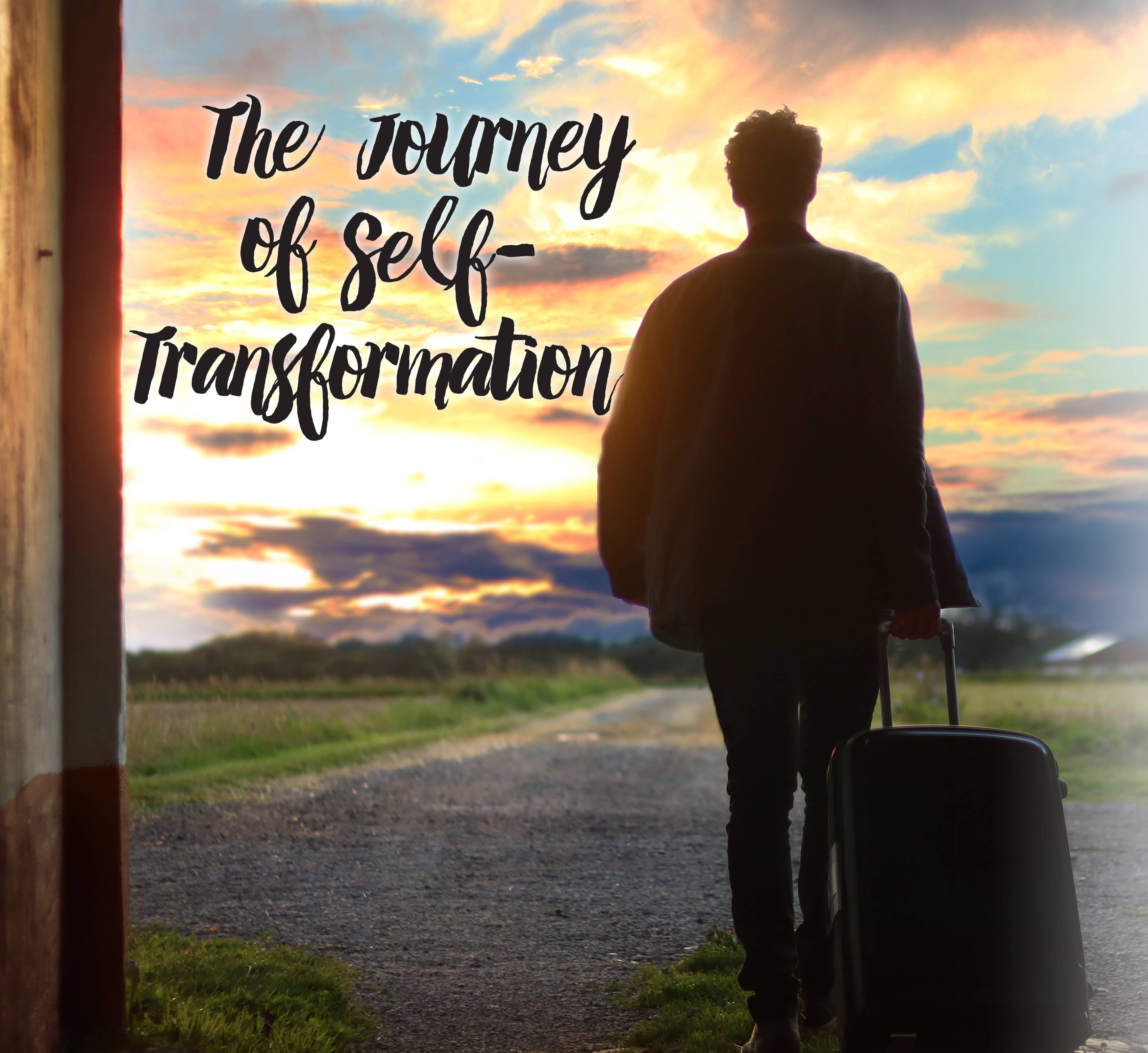 The Journey Of Self-Transformation