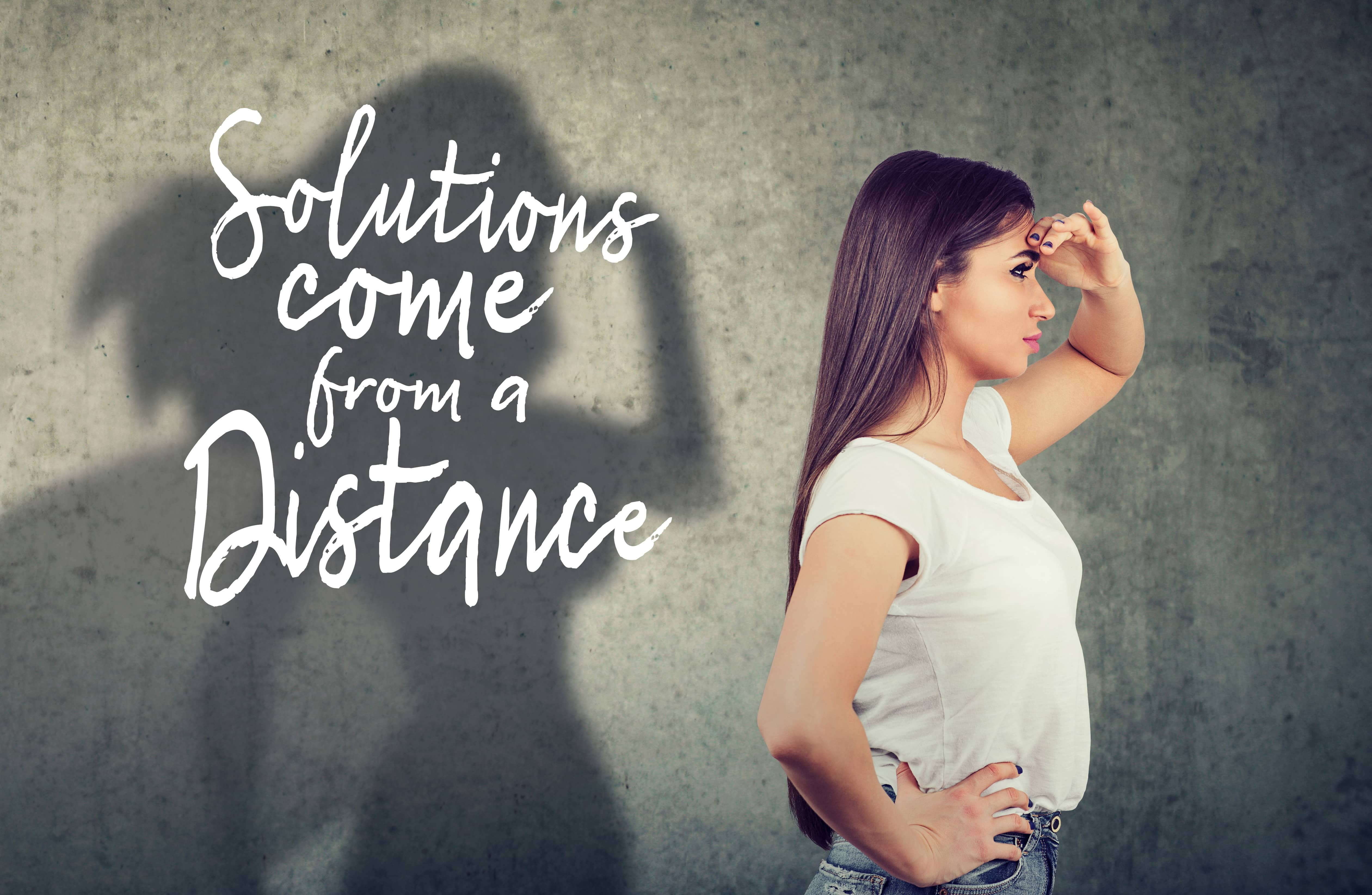 Solutions Come From A Distance