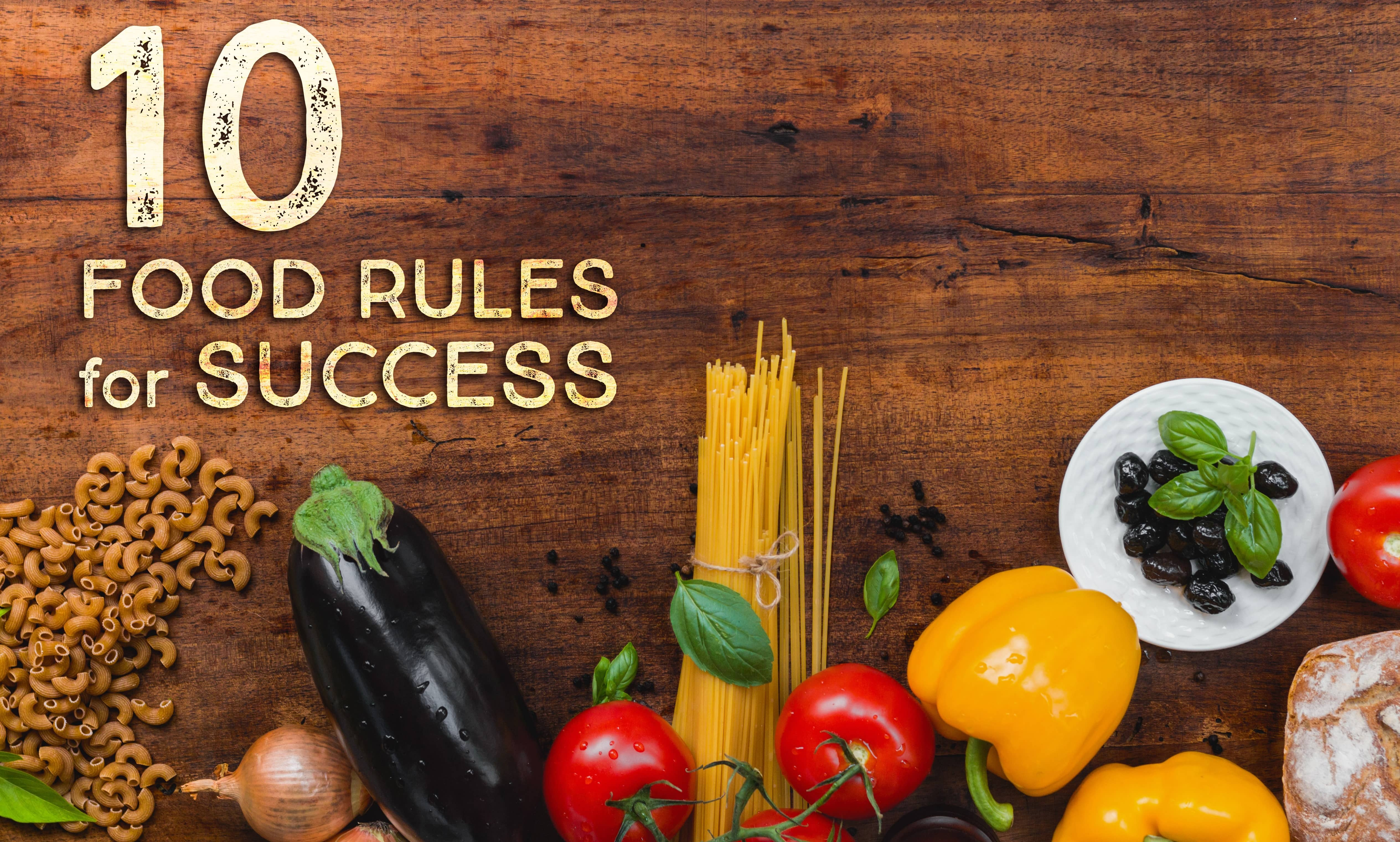 10 Food Rules For Success