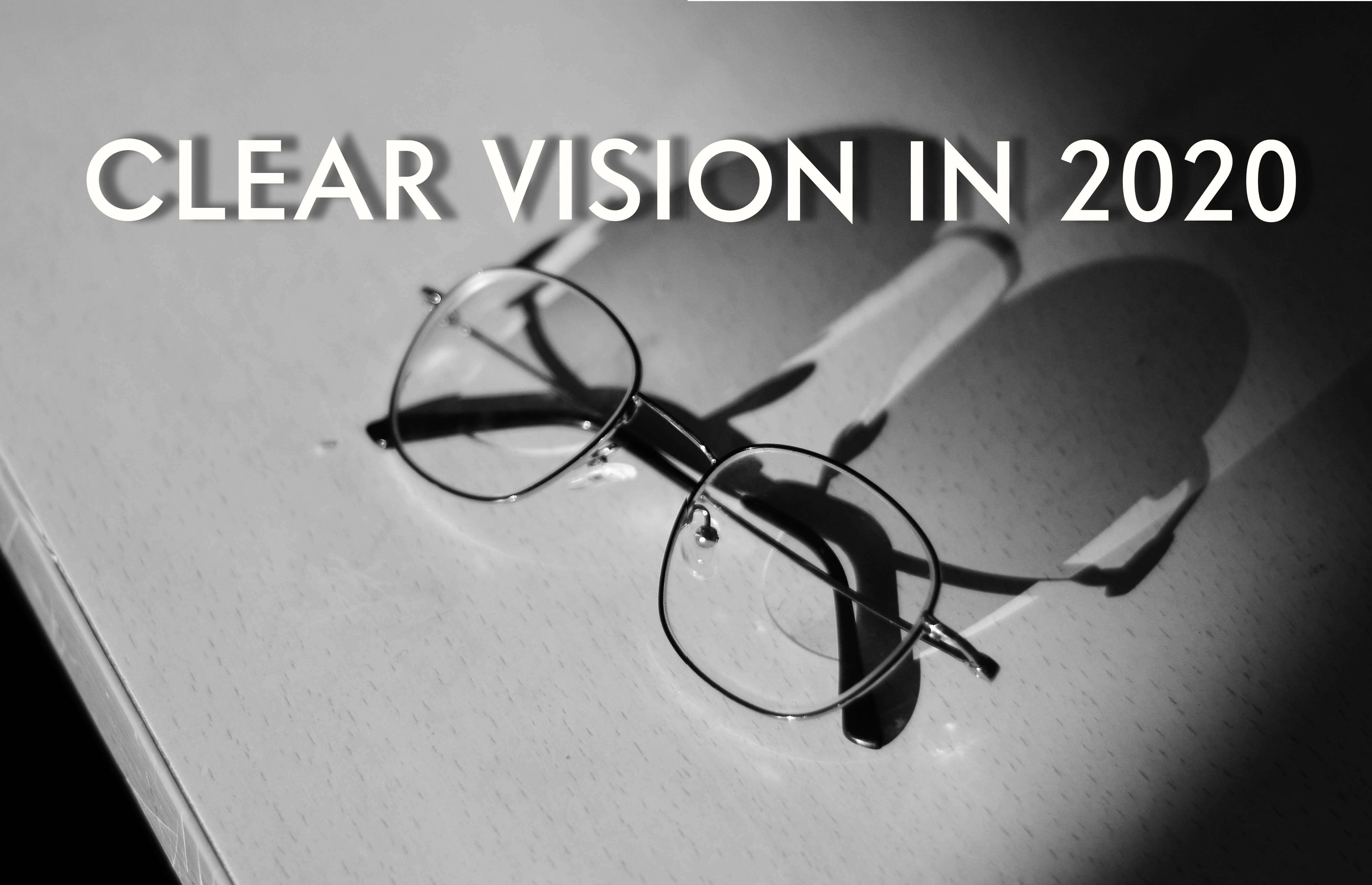 CLEAR VISION IN 2020