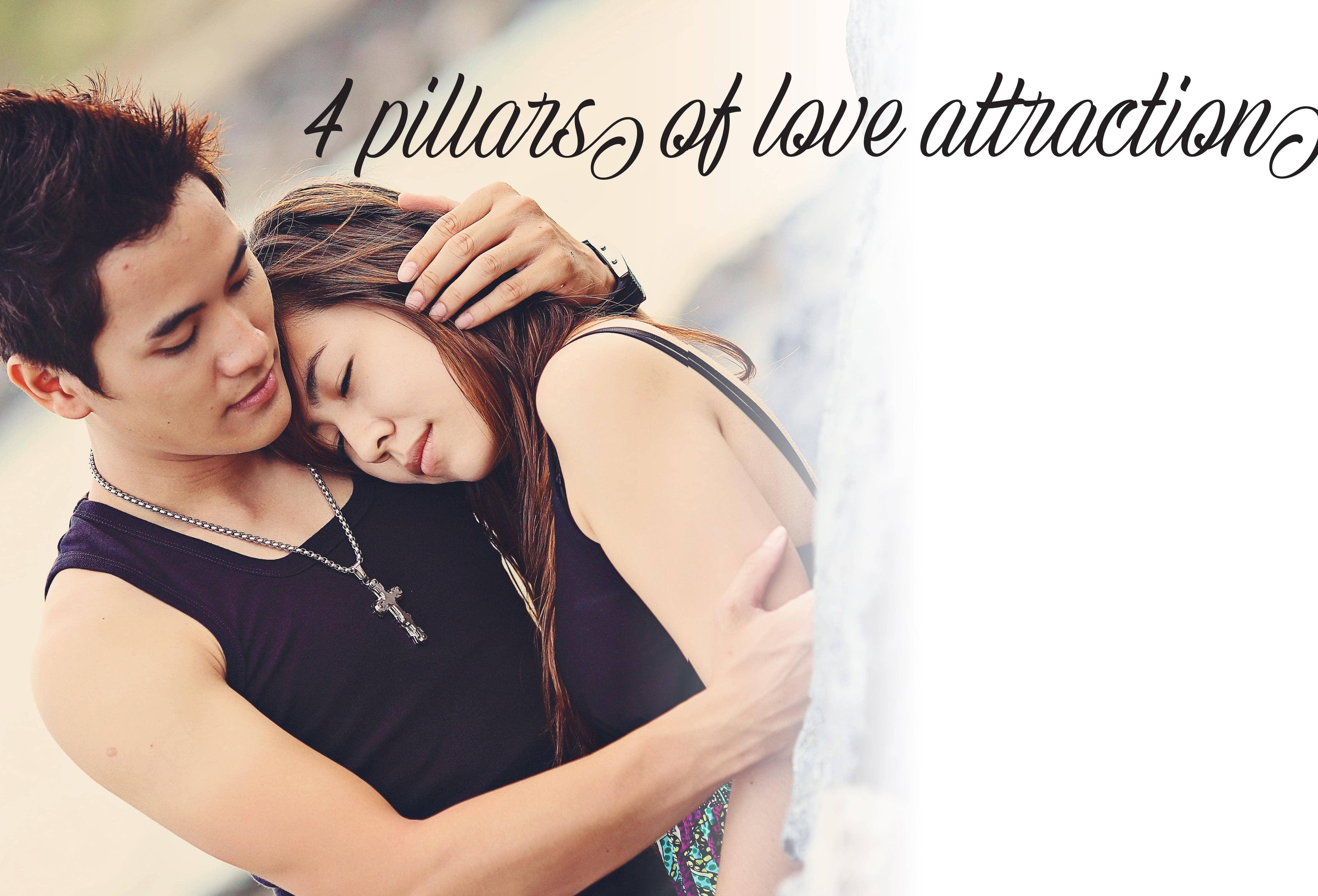 4 Pillars Of Love Attraction