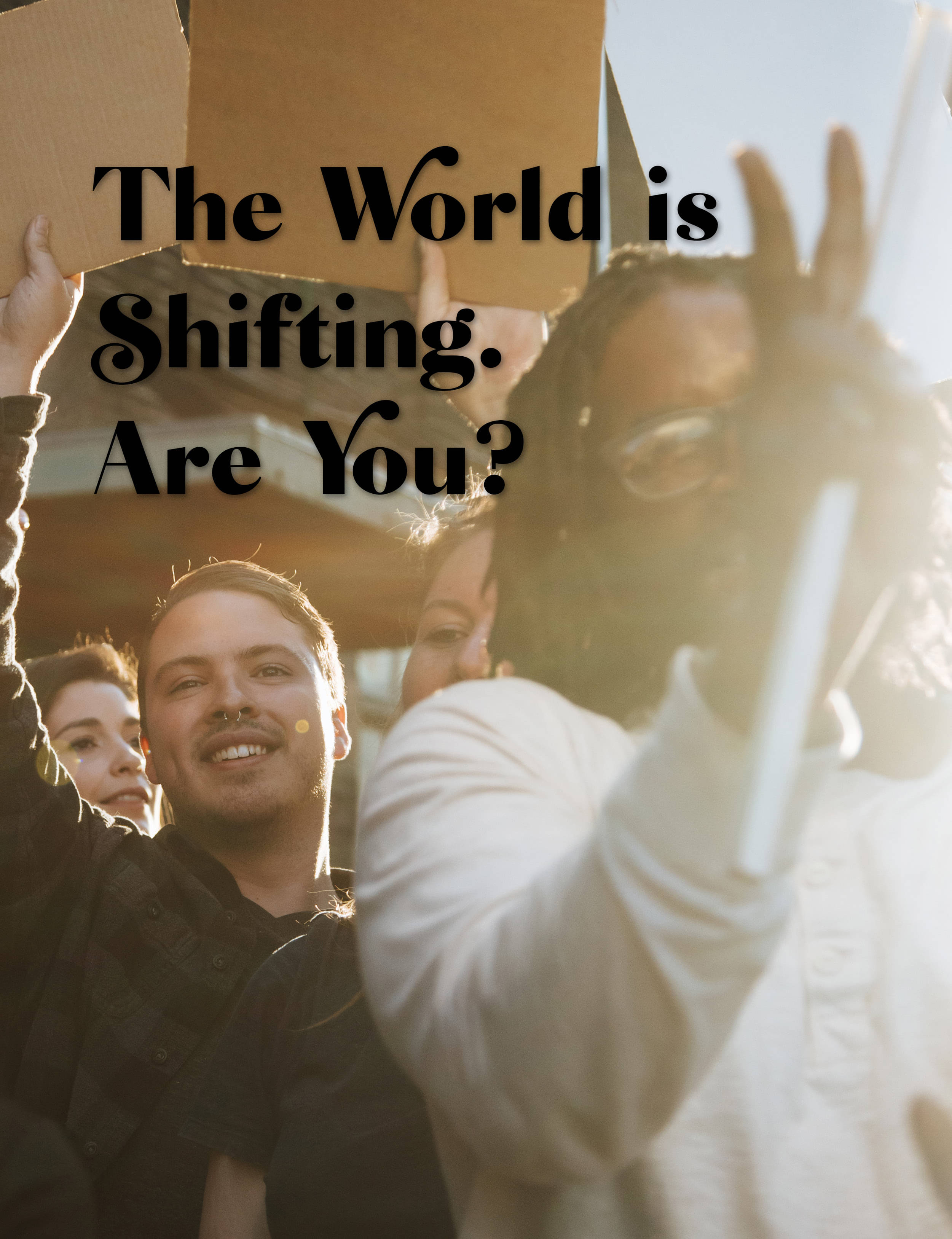 The World is Shifting Are You?