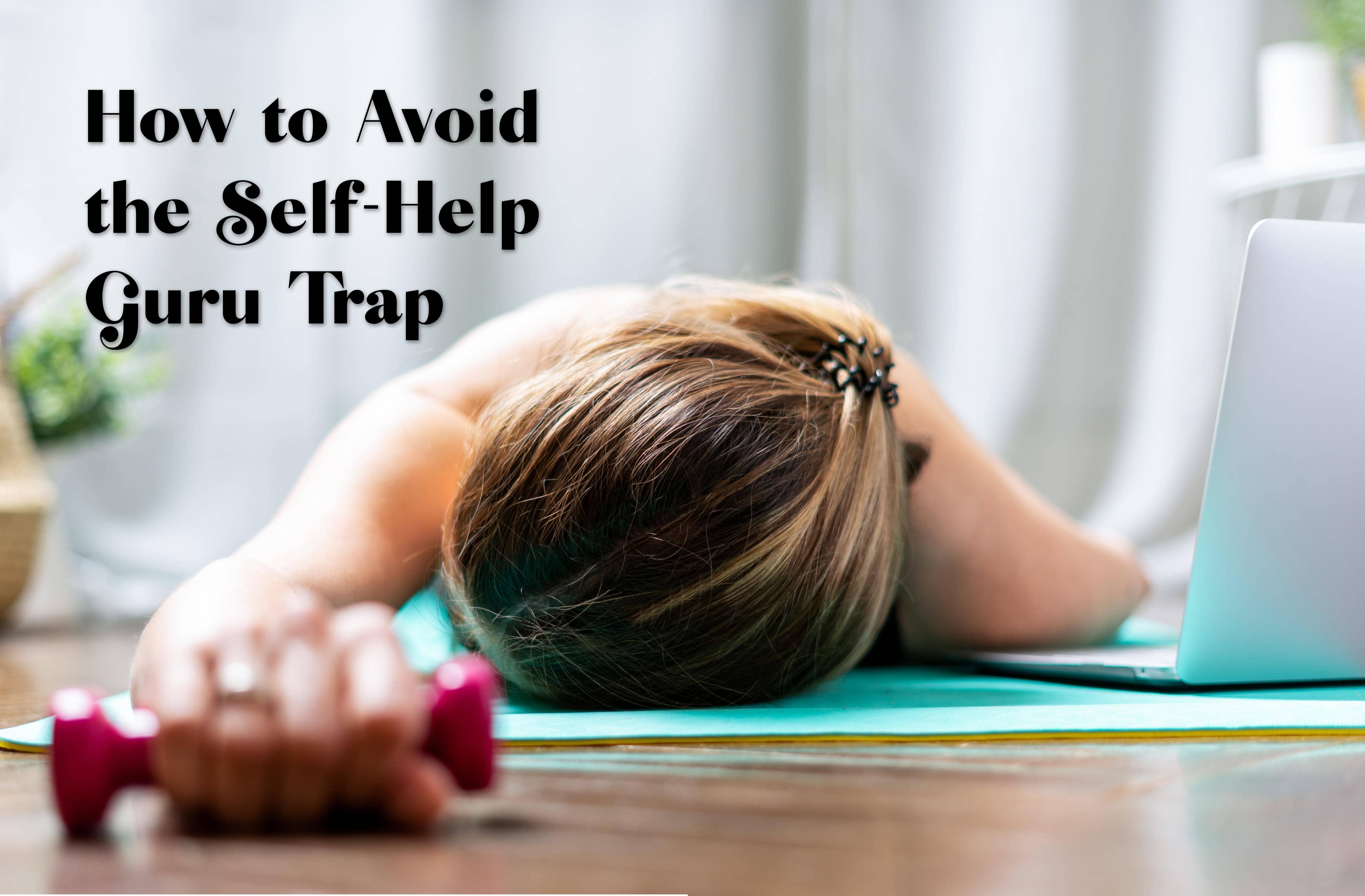 How to Avoid the Self-Help Guru
