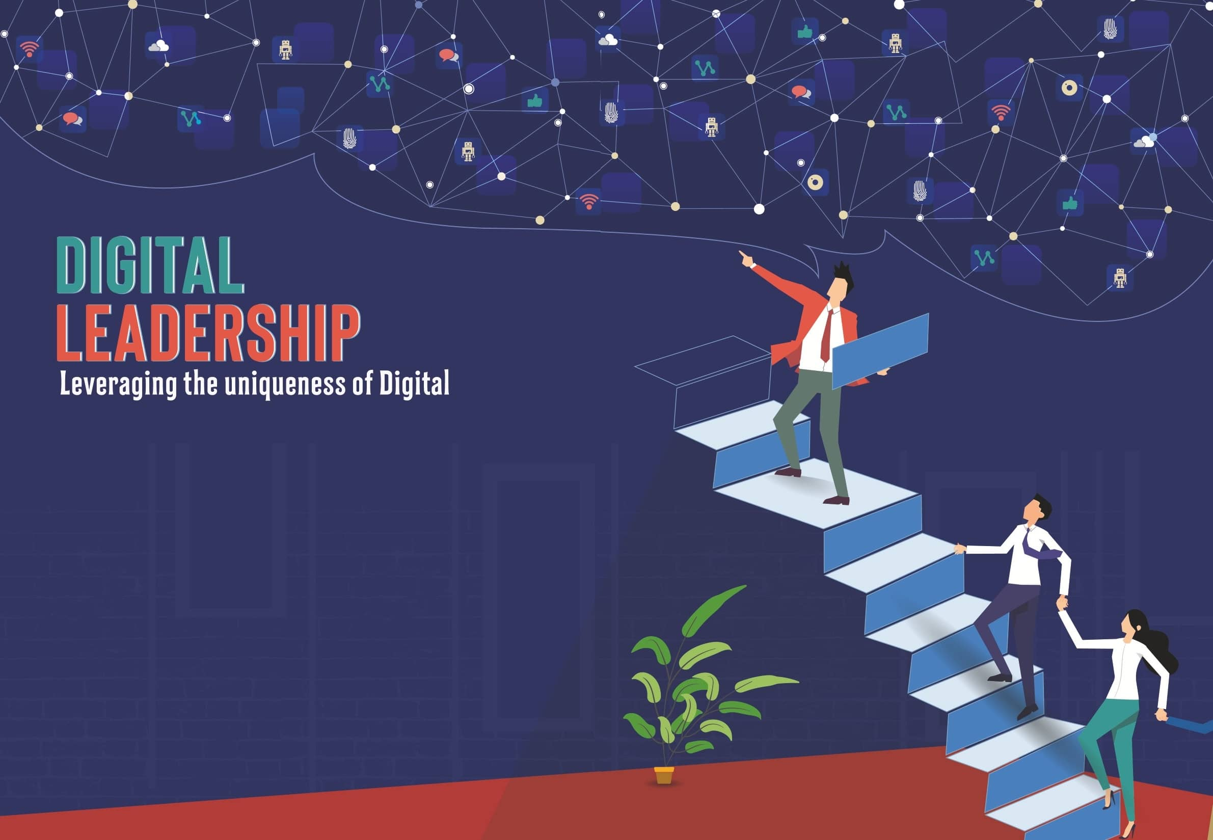 Digital Leadership - Leveraging The Uniqueness Of Digital