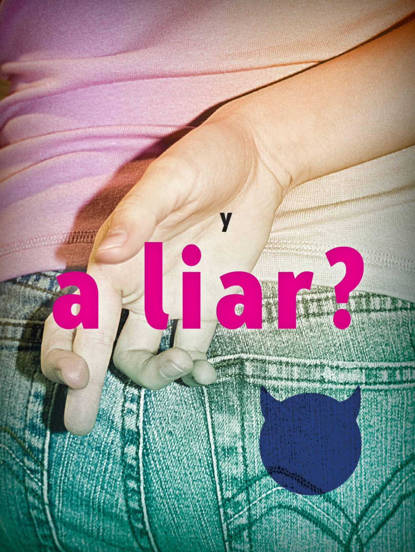 Is *everyone* a liar?
