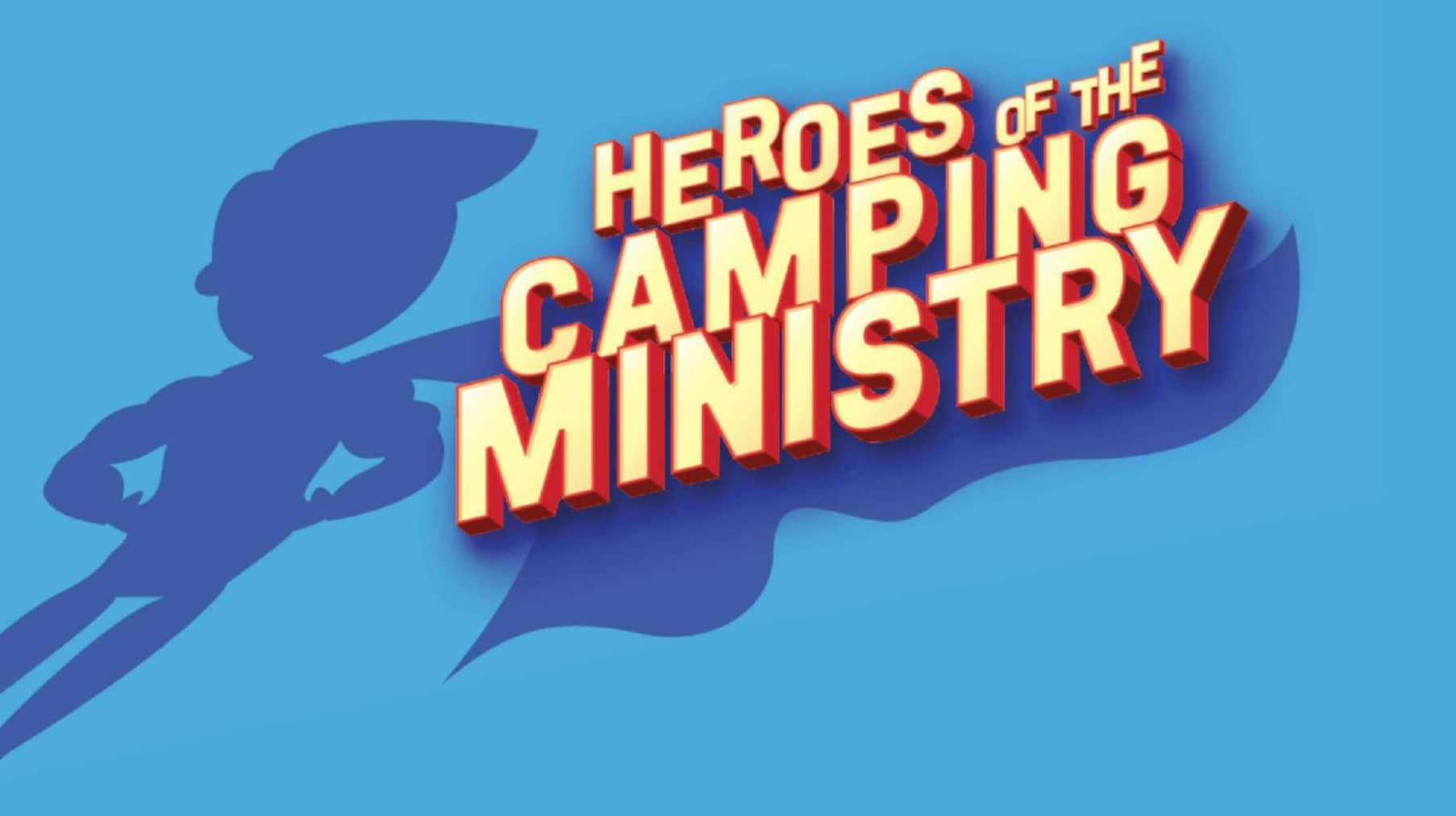 Heroes of the Camping Ministry