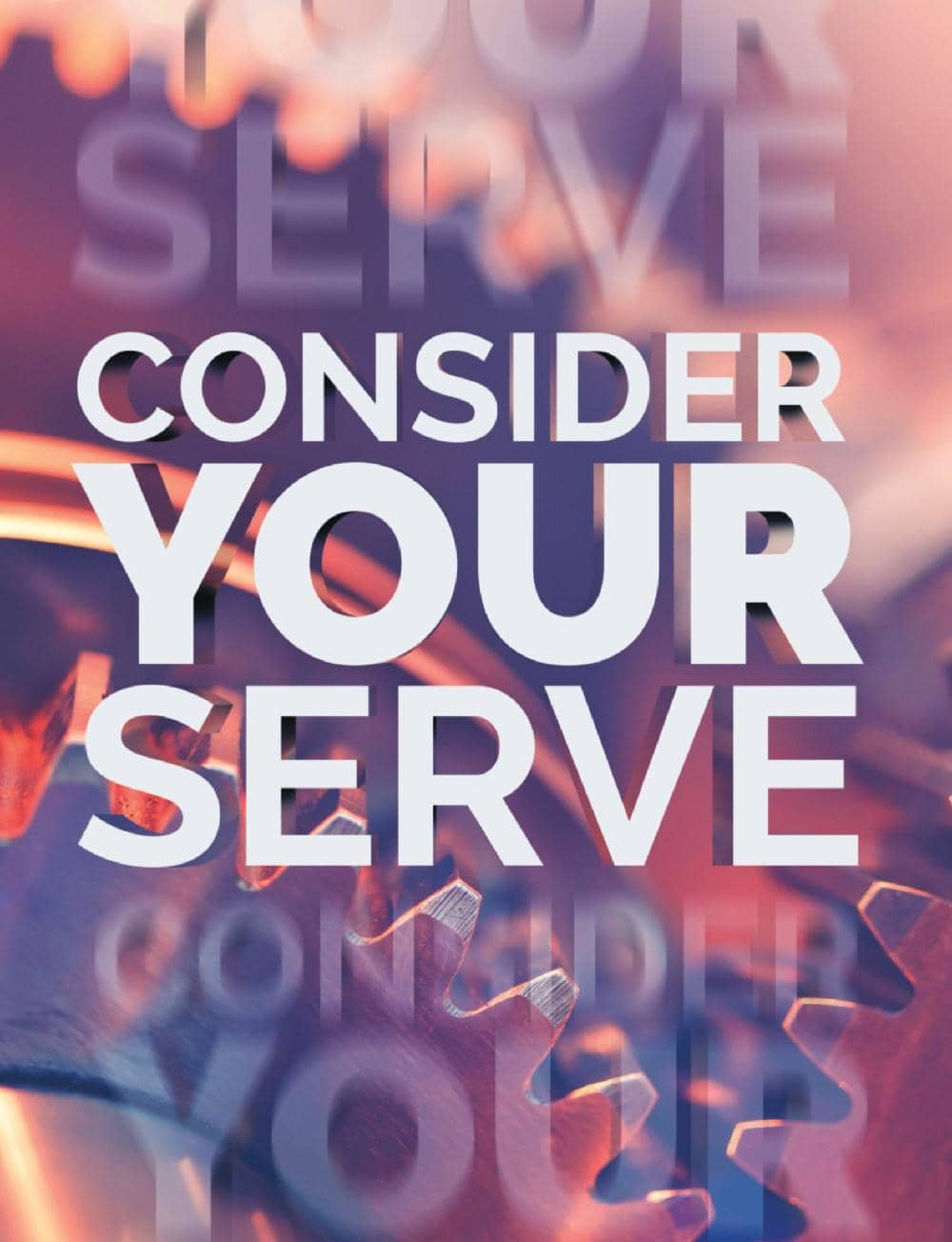 CONSIDER YOUR SERVE