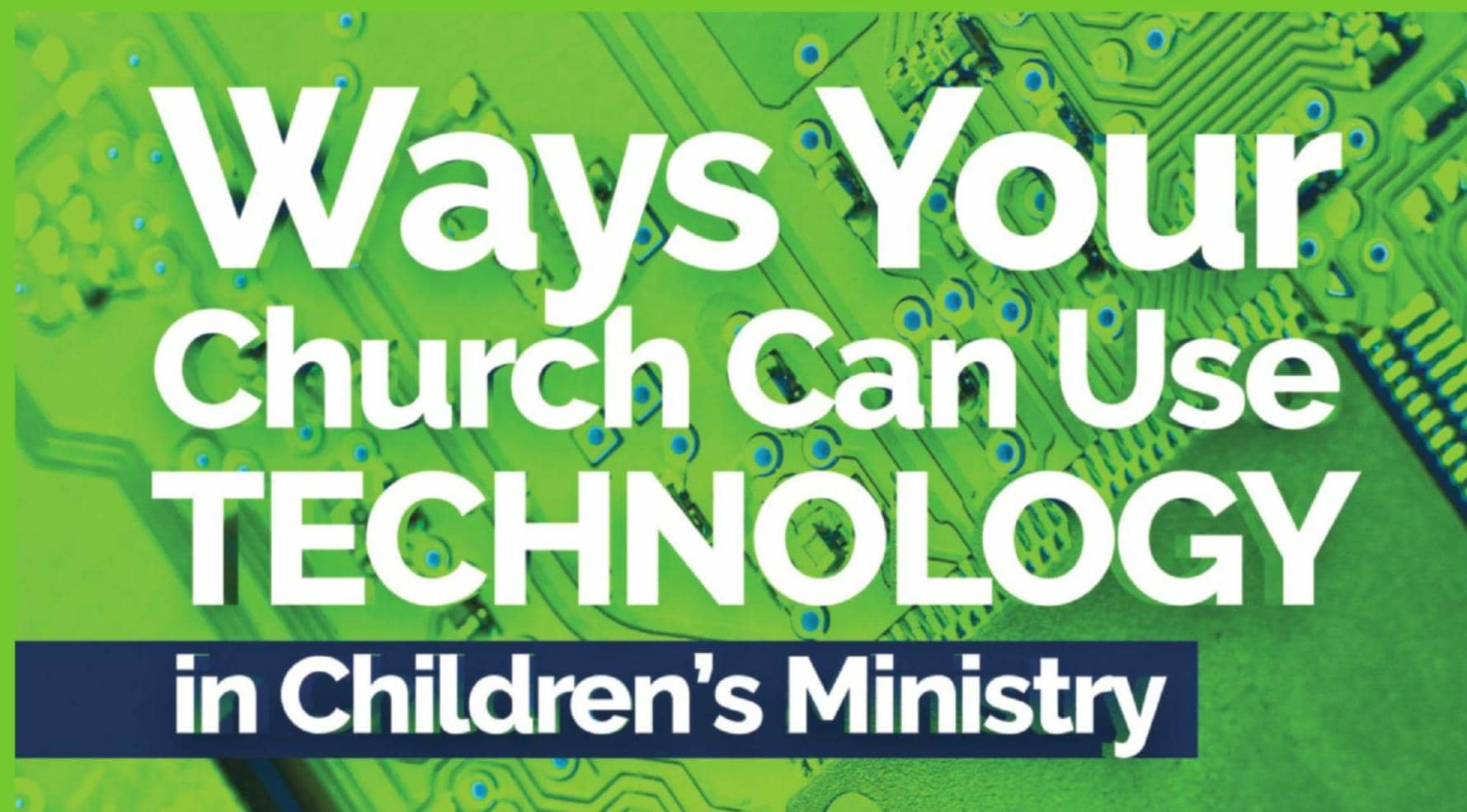 Ways Your Church Can Use TECHNOLOGY in Children's Miinistry