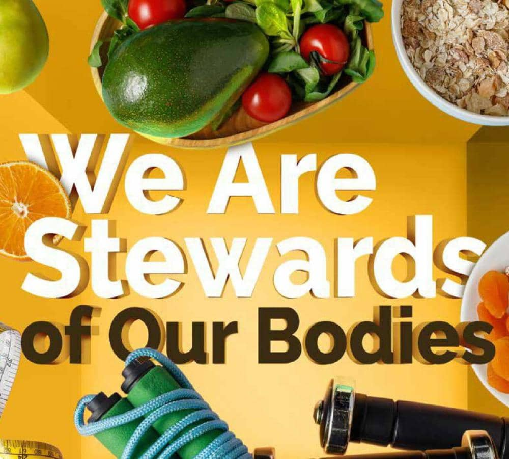 We are Stewards of Our Bodies