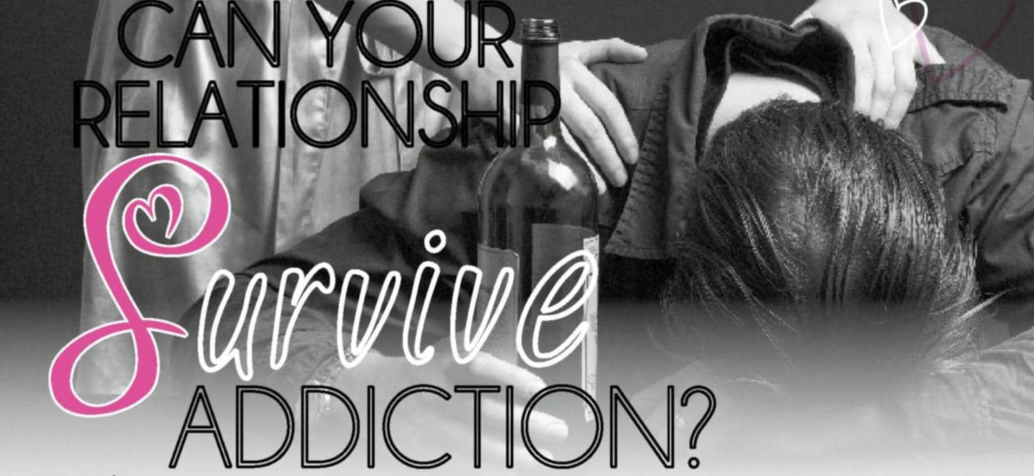 Can Your Relationship Survive Addiction?