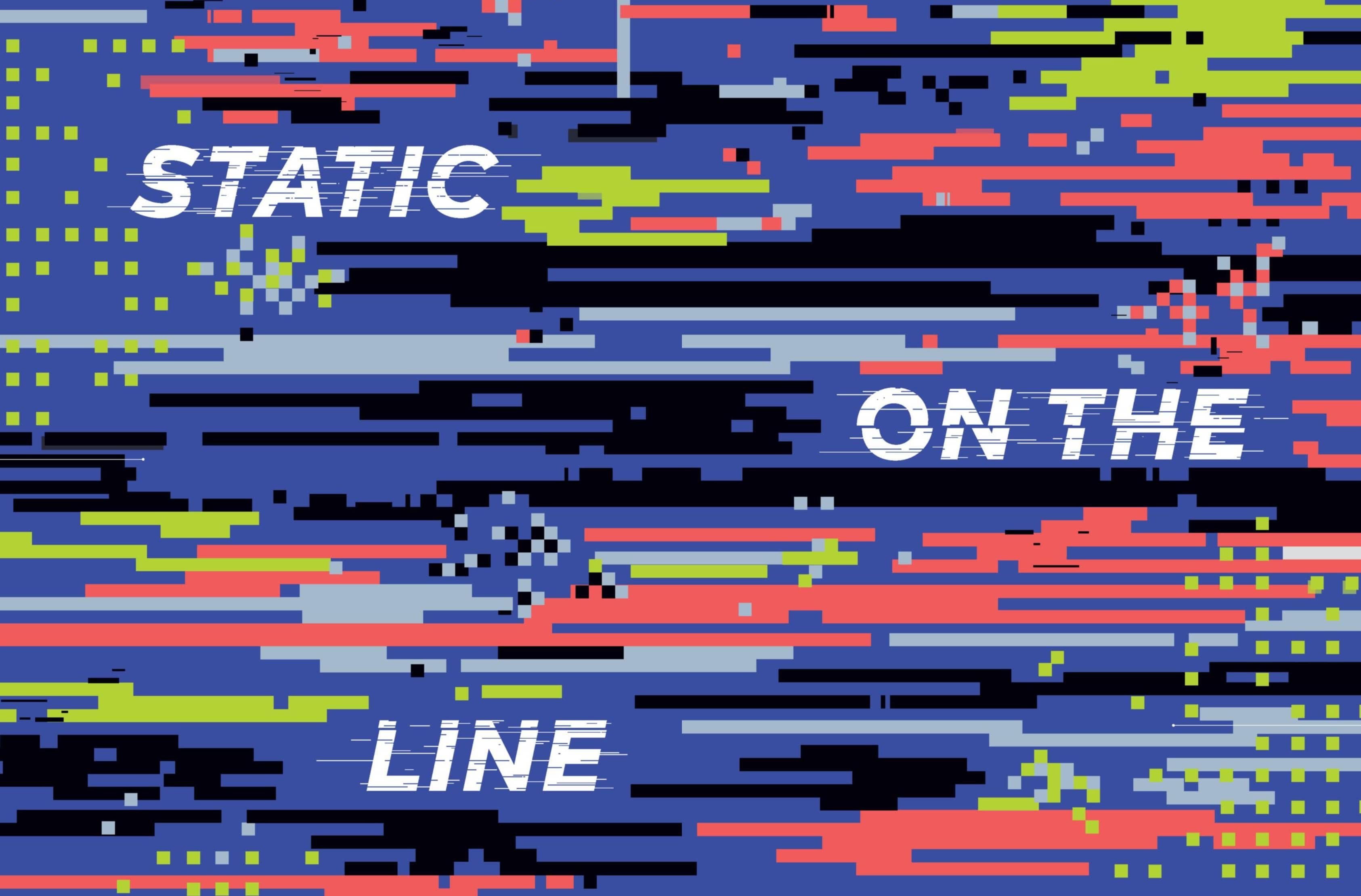 Static On The Line