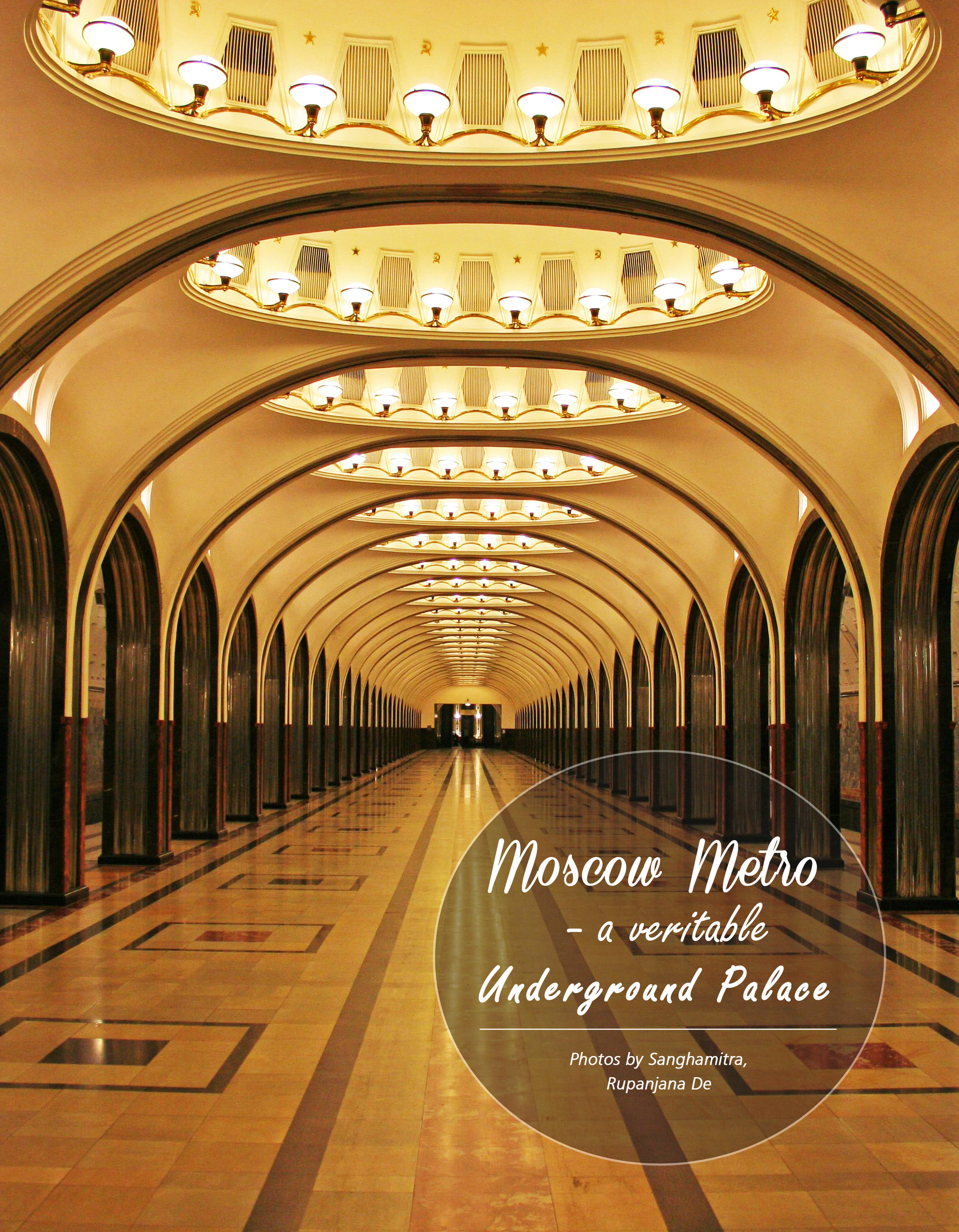 Moscow Metro - a veritable Underground Palace