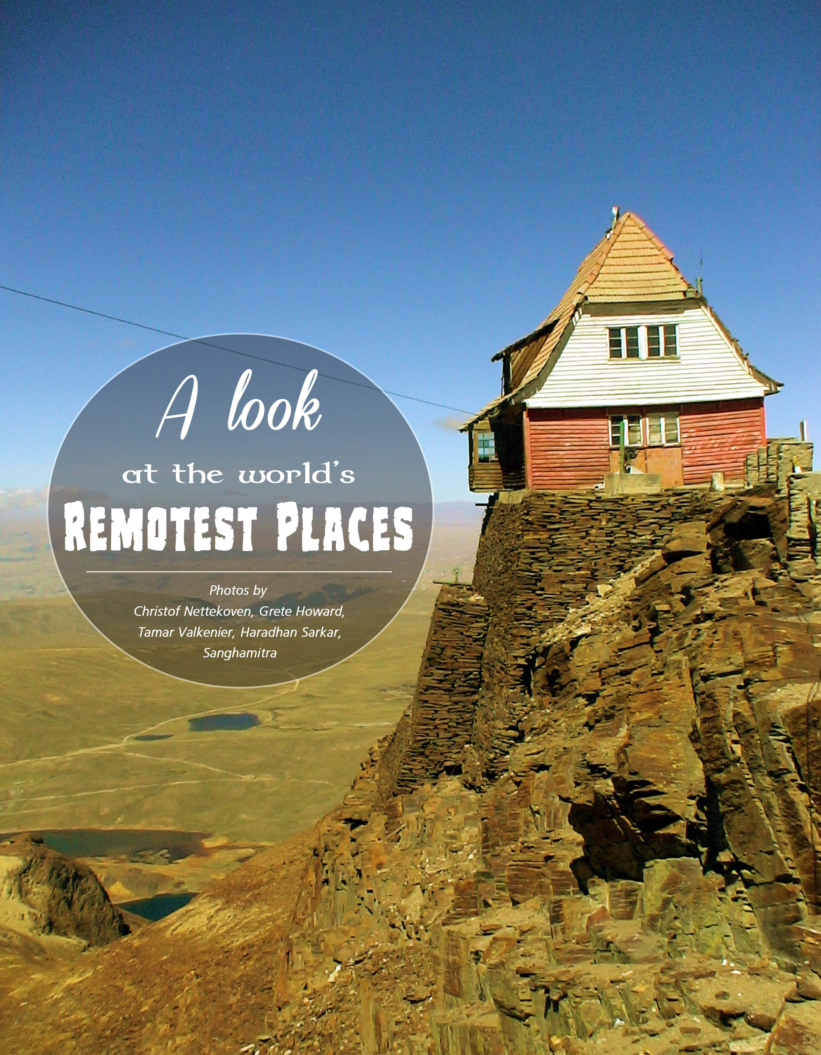 A Look At The World's Remotest Places