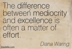 Mediocre Or Excellent. What Will You Be?