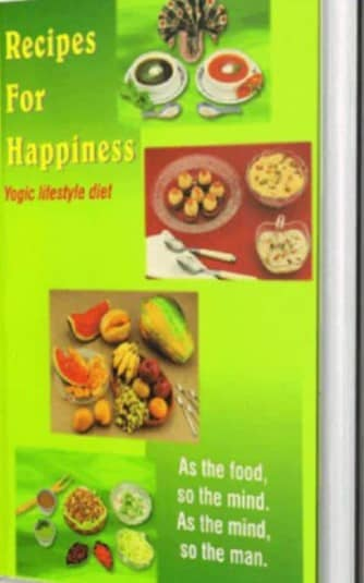 Recipes for Happiness - Yogic Lifestyle Diet