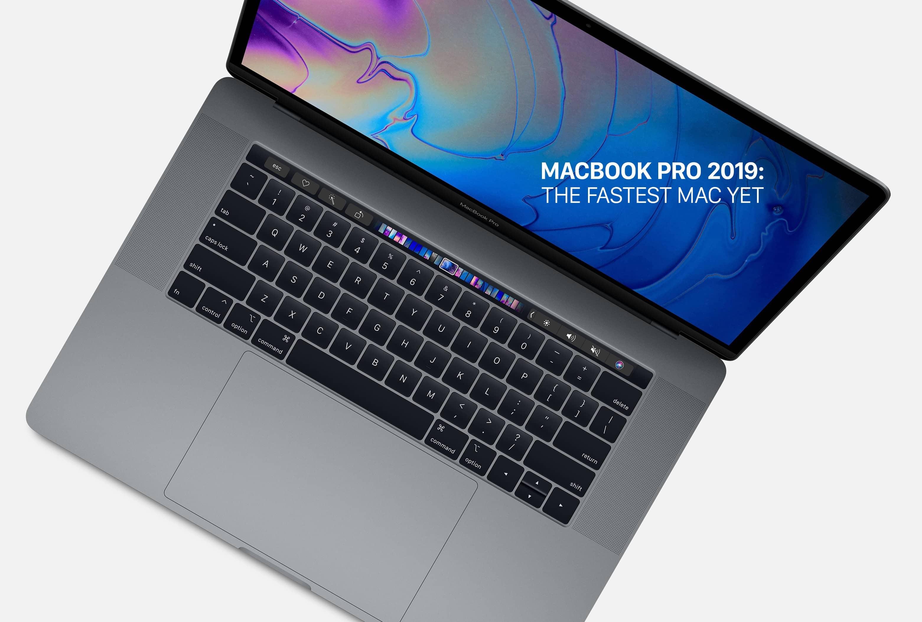 Macbook Pro 2019: The Fastest Mac Yet