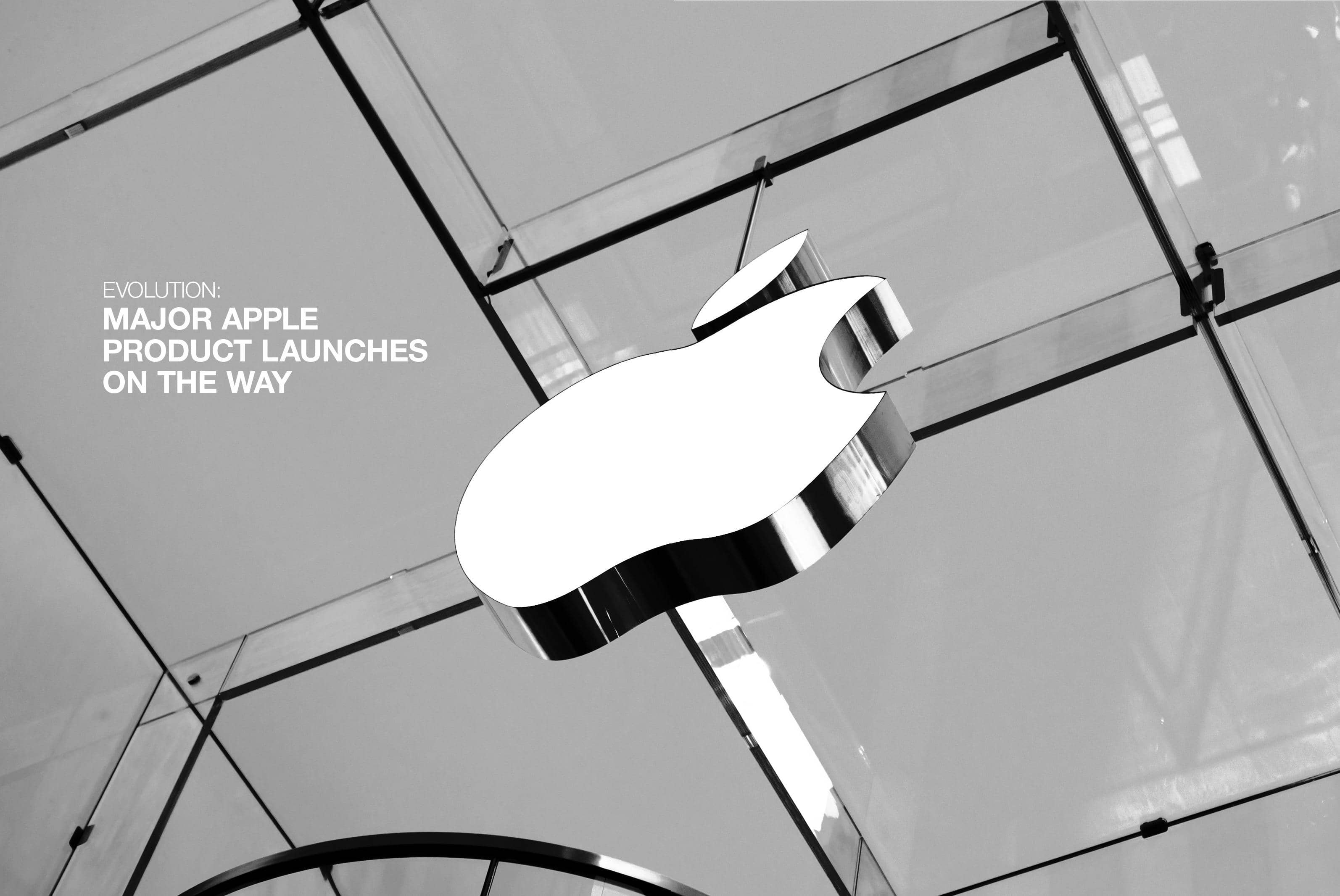 Evolution: Major Apple Product Launches on The Way
