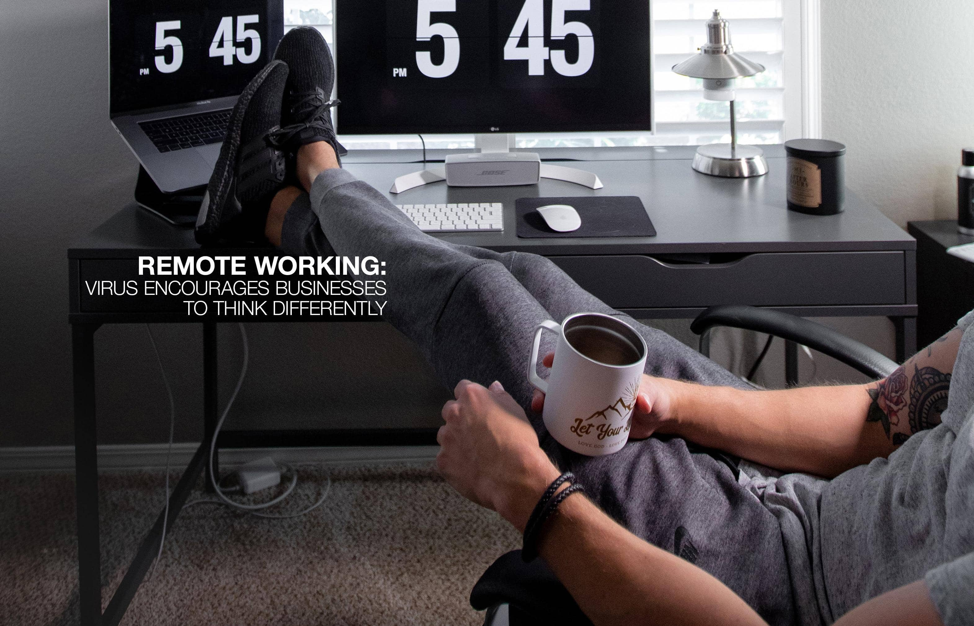 REMOTE WORKING: VIRUS ENCOURAGES BUSINESSES TO THINK DIFFERENTLY
